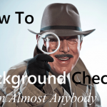 How To Do A Background Check On Almost Anybody